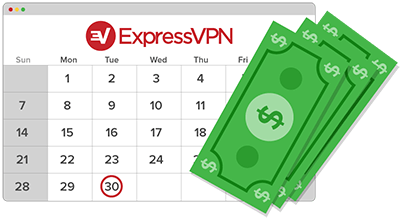 A calendar with money: Try ExpressVPN for 30 days, and if you're not satisfied, get your money back.